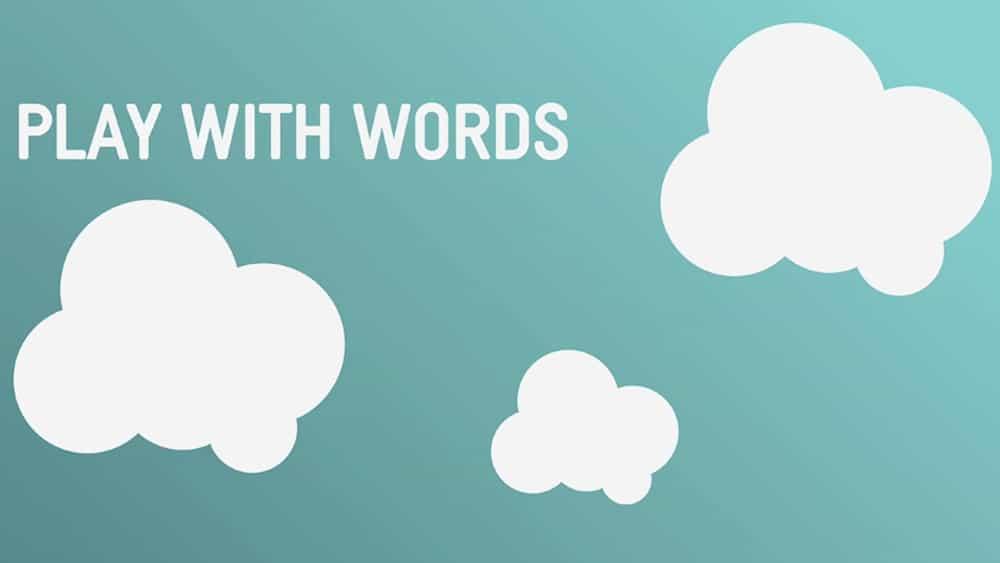 Jouez avec les mots.