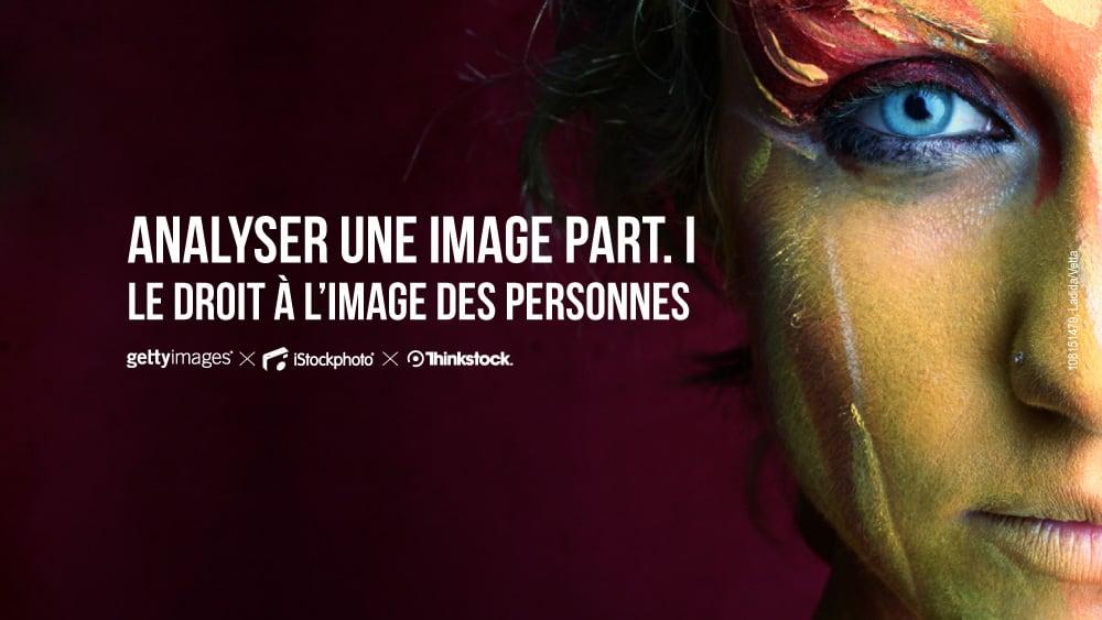 Analyser une image – Partie 1 : Droit d'image des personnes