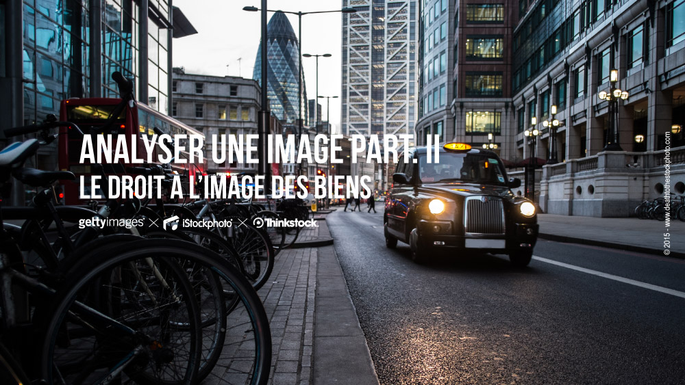 Analyser une image – Partie 2 : Droit d'image des biens