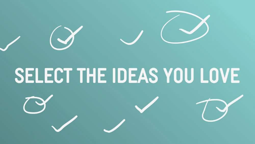 Sélectionnez les idées que vous aimez.