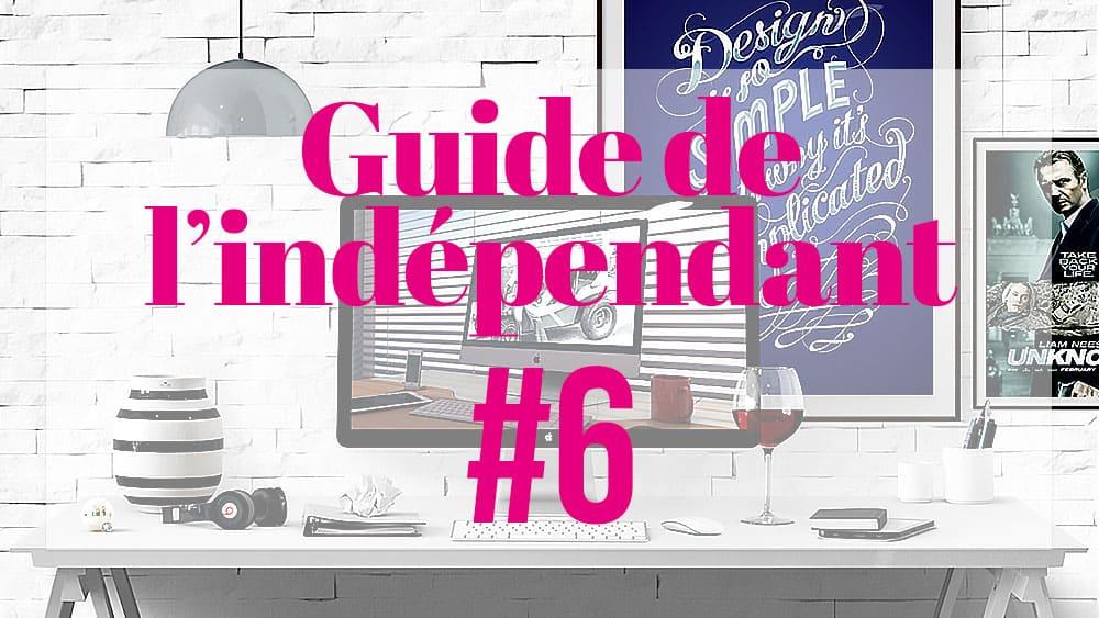 Guide de l'indépendant #69 conseils pour des projets sans stress