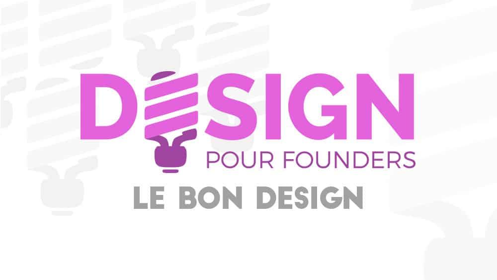 Design pour founders : le bon design