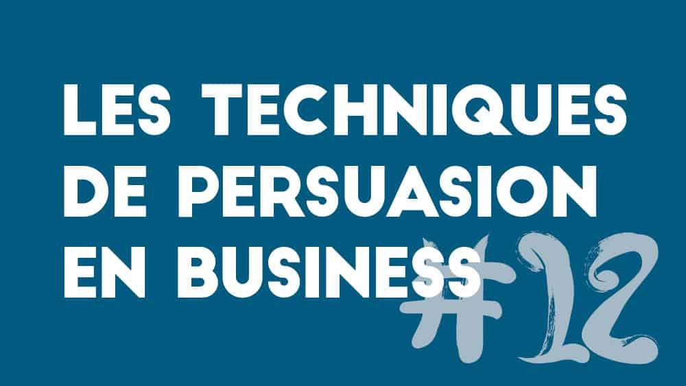 Les techniques de persuasion en business – 12. Analyser les composantes d'un processus efficace