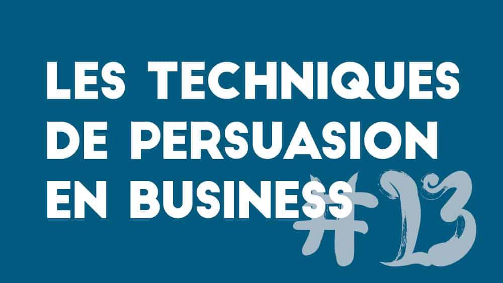 Les techniques de persuasion en business – 13. Élaborer son processus commercial