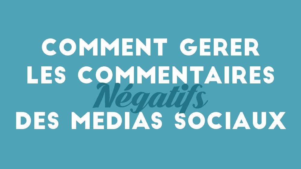 commentaires-negatifs-medias-sociaux