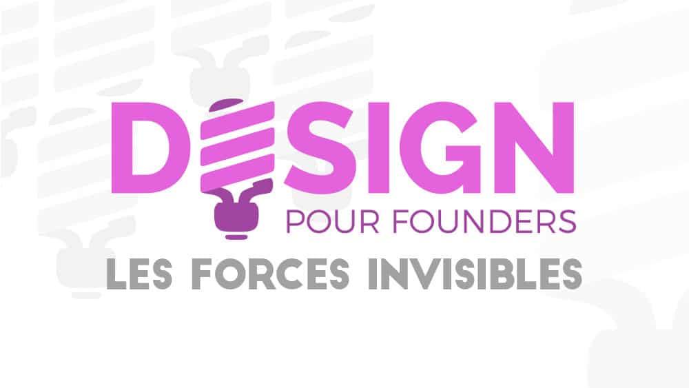 Design pour founders : Les forces invisibles du design