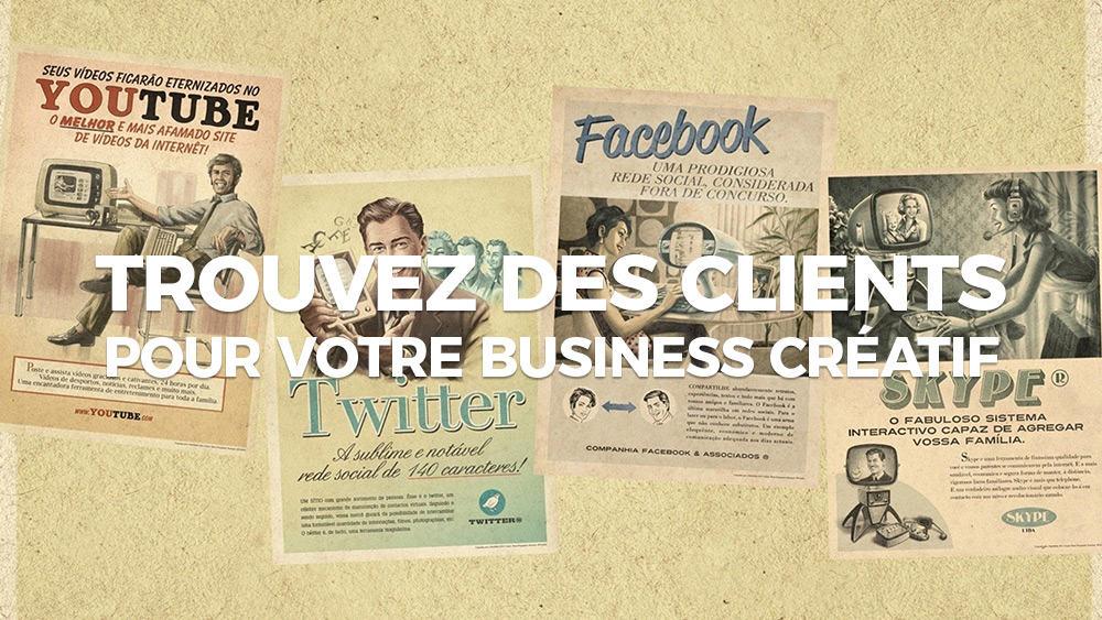 Comment trouver des clients pour votre business créatif grâce aux médias sociaux