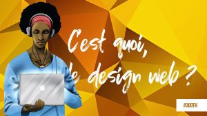 C'est quoi, le design web ?