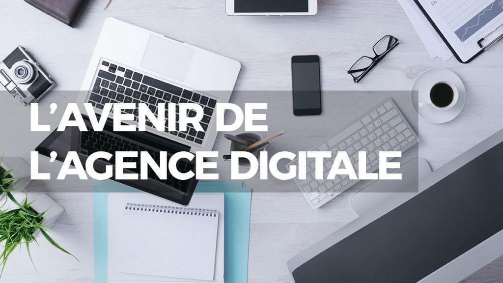 L'avenir des agences digitales