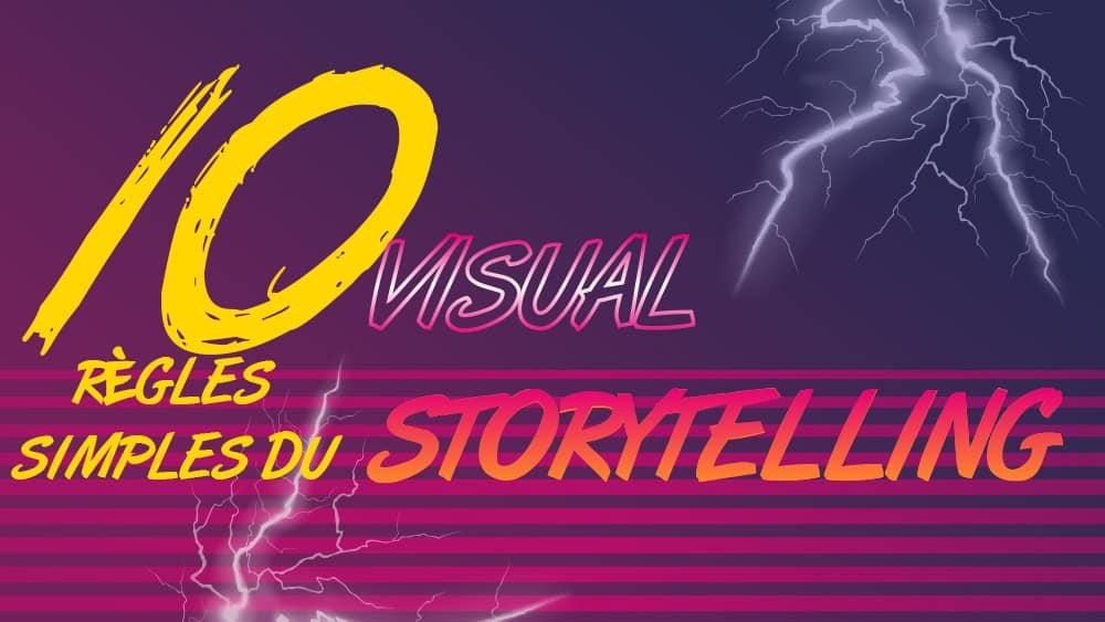 10 Règles simples du storytelling visuel 1/2