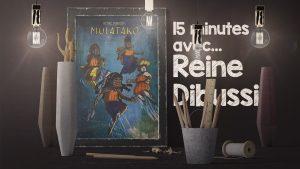 15 Minutes avec Reine Dibussi