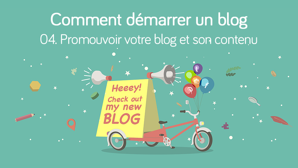 Promouvoir votre blog et son contenu