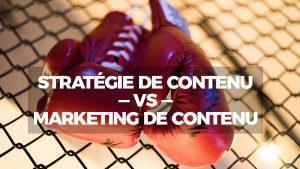 Stratégie de contenu et marketing de contenu: Quelle est la différence ?
