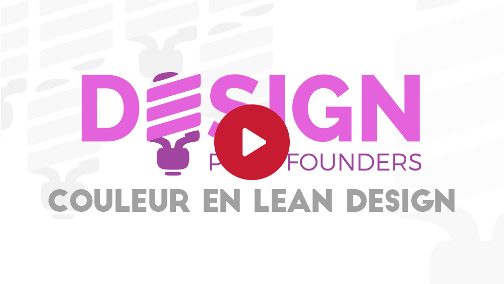 Design pour founders : La couleur en lean design