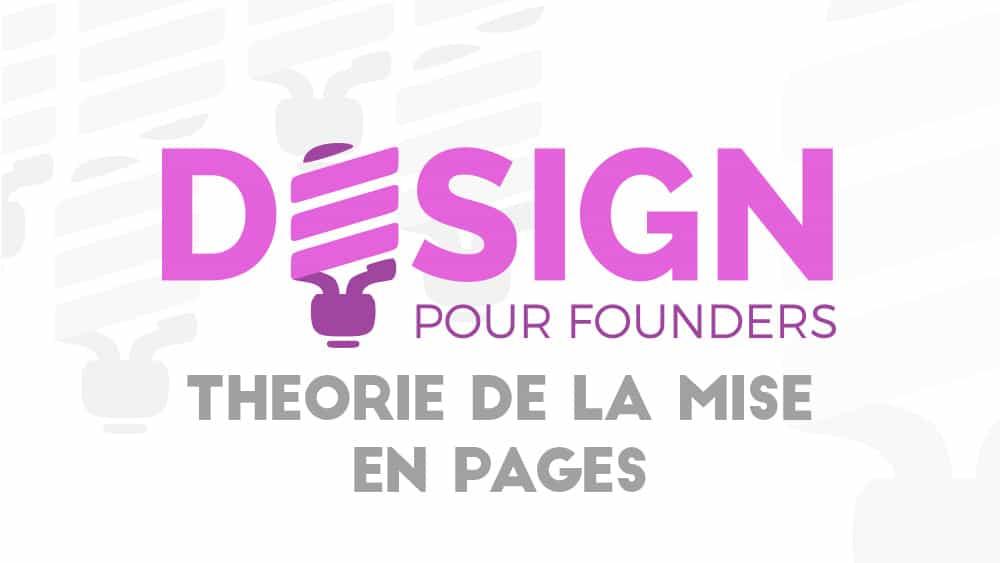 Design pour founders: Théorie de la mise en pages