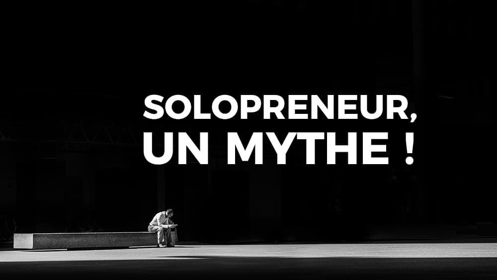 Solopreneur est un mythe