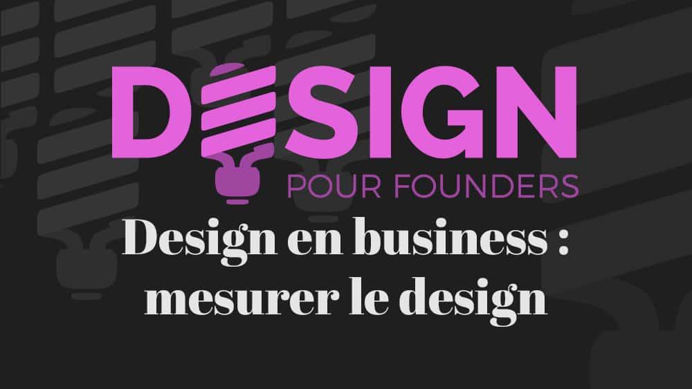 Design pour founders: Mesurer le design