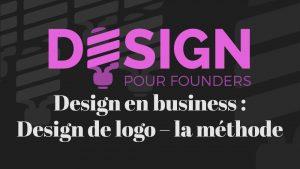 Design pour founders : Design de logo–la méthode