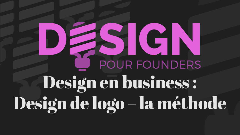 Design pour founders : Design de logo – la méthode