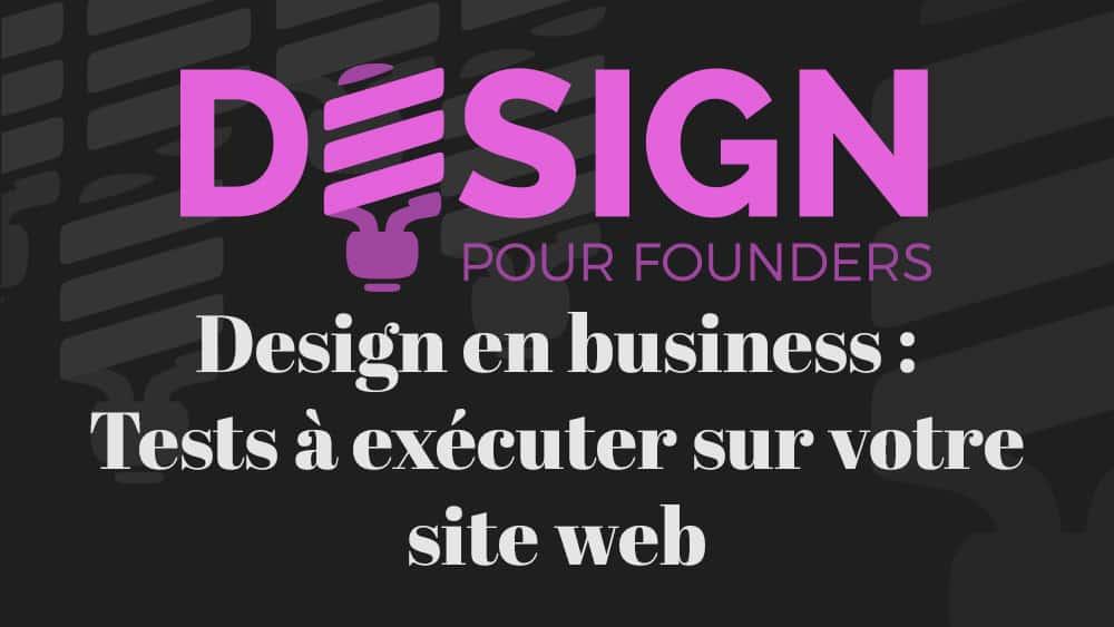 Design pour founders: Tests à exécuter sur votre site web