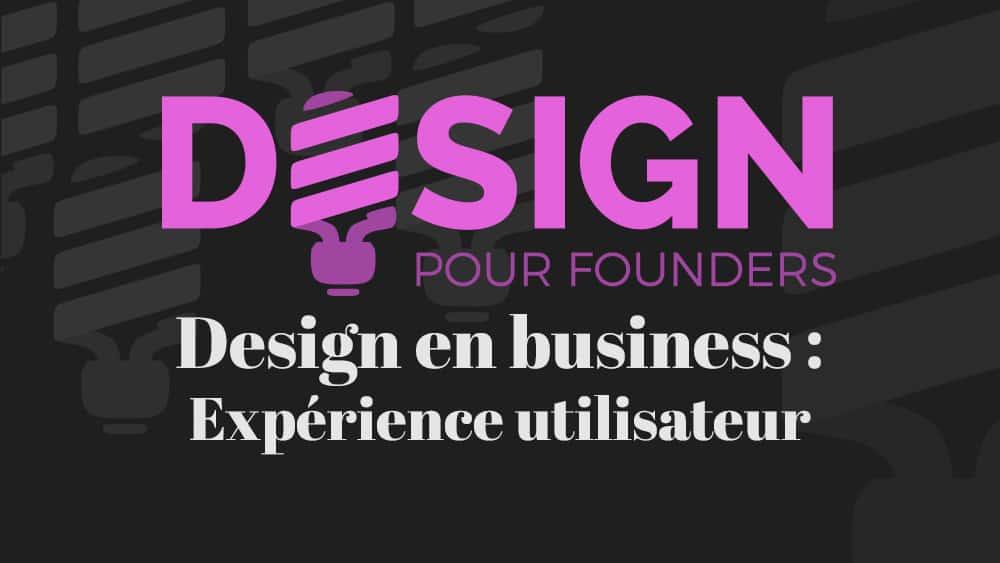 Design pour founders: Expérience utilisateur