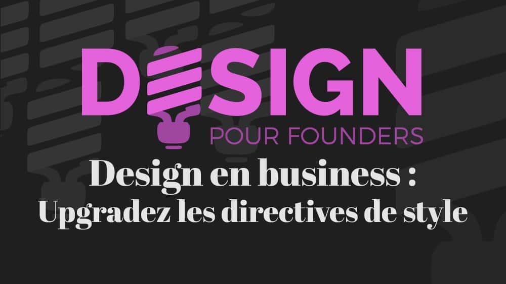 Design pour founders: Upgradez les directives de style