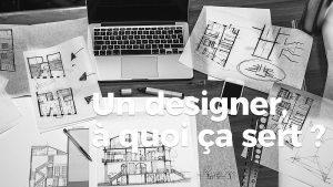 C'est quoi le rôle du designer?