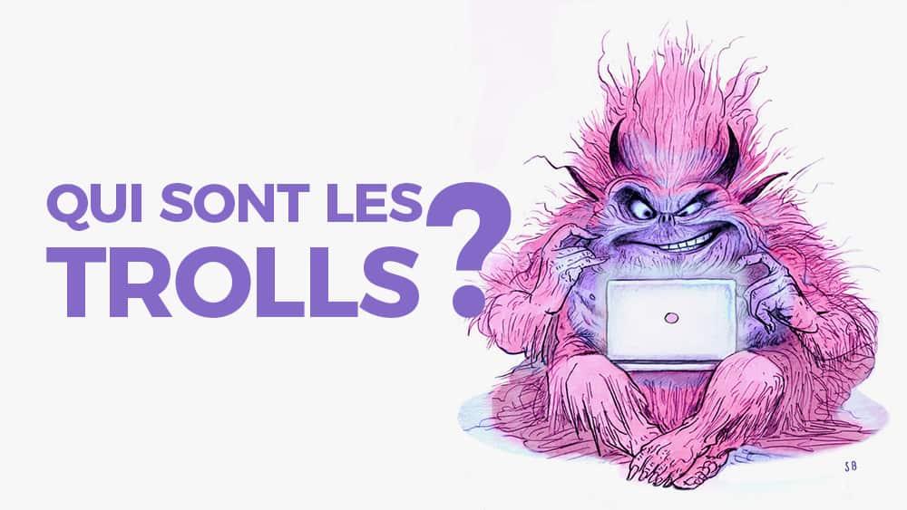 Les trolls sur le web, qui sont-ils?