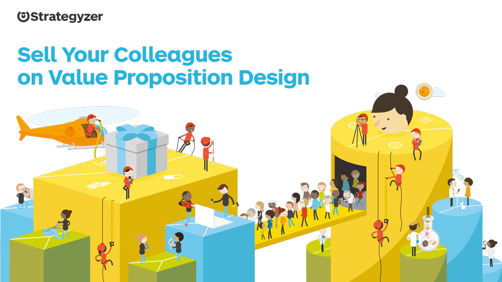 sell-your-colleagues-on-value-proposition-design
