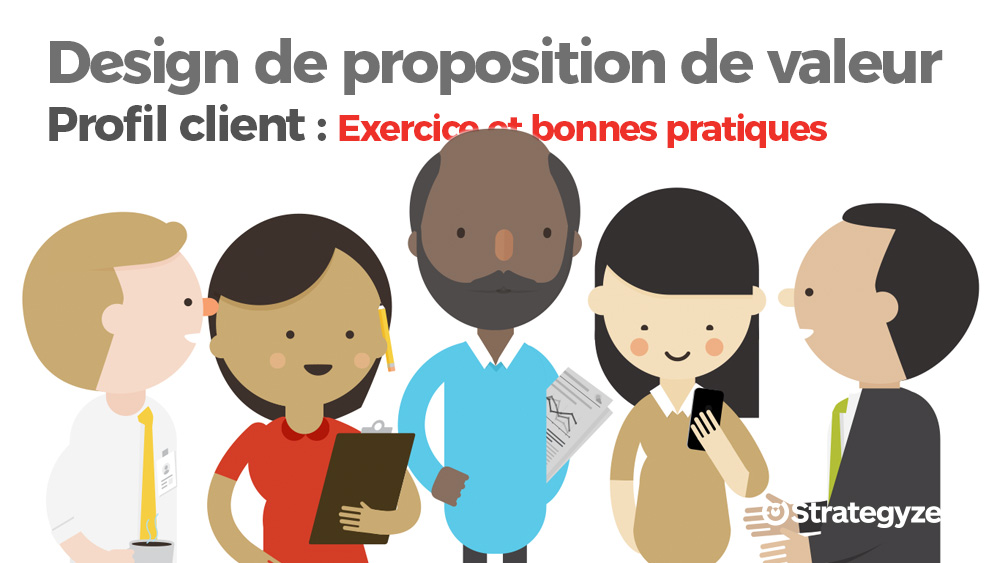 value-proposition-design-profil-client-exos-bonnes-pratiques