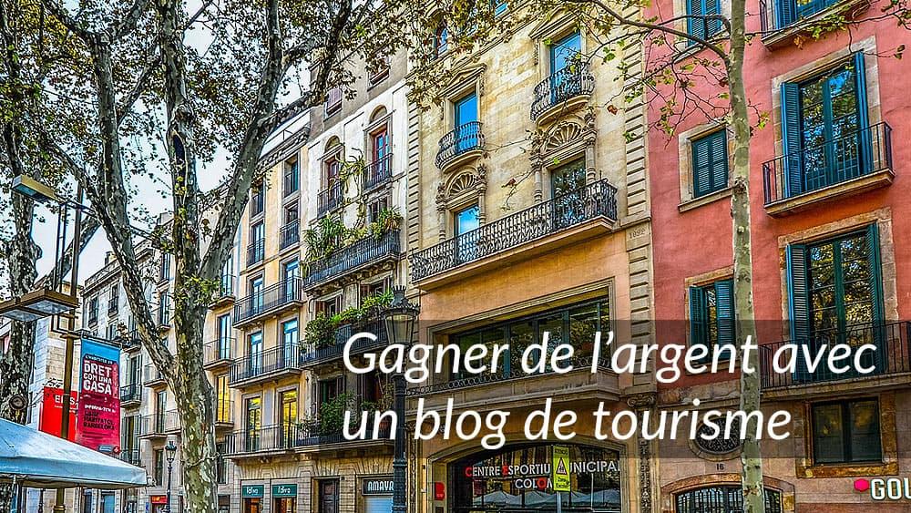 gagner-argent-blog-tourisme