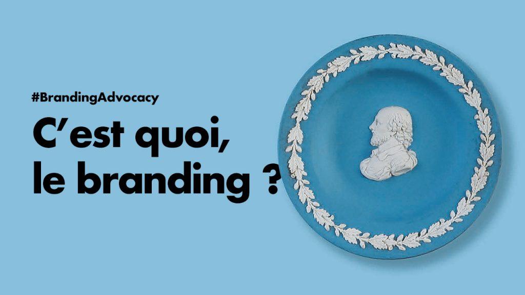 branding-advocacy-cest-quoi-branding