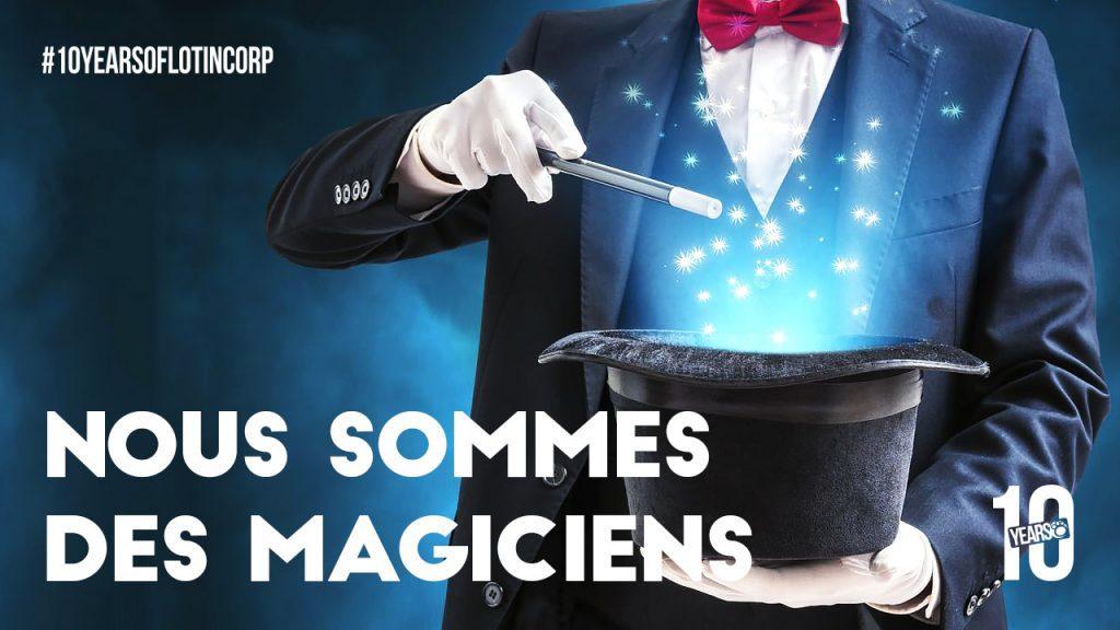 10-ans-lotincorp-magiciens