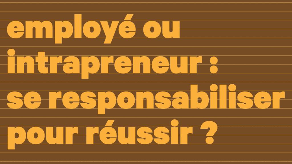 employe-intrapreneur-se-responsabiliser-pour-reussir