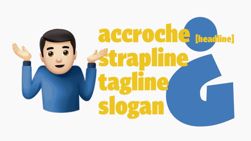difference-accroche-strapline-tagline-slogan